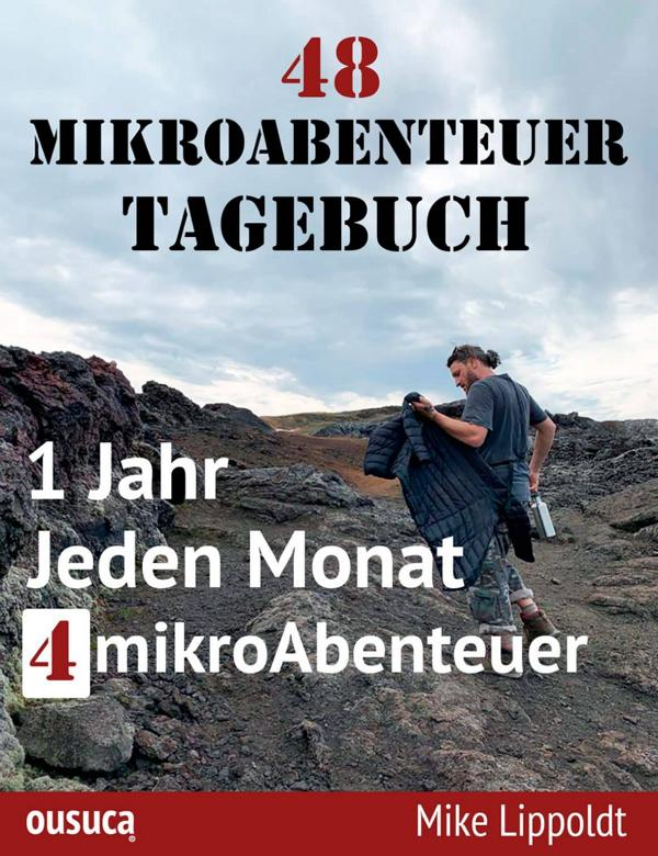 48 Mikroabenteuer Tagebuch - MIke Lippolt